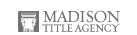 MADISON TITLE AGENCY